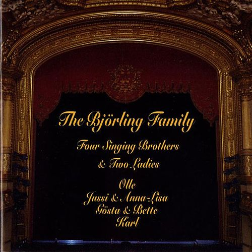 Play & Download The Björling Family: Four Singing Bothers & Two Ladies (1920-1971) by Various Artists | Napster