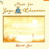 Play & Download Music For Yoga And Relaxation by David Sun | Napster