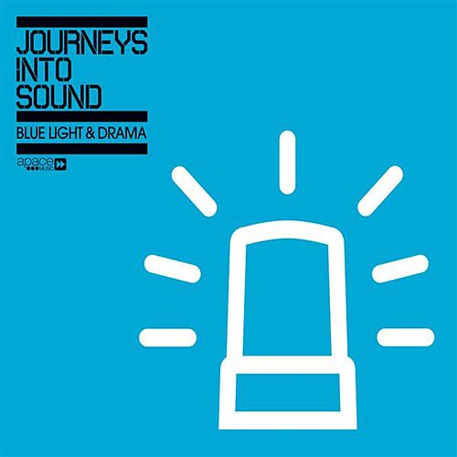 Journey into Sound Blue Light & Drama by Various Artists