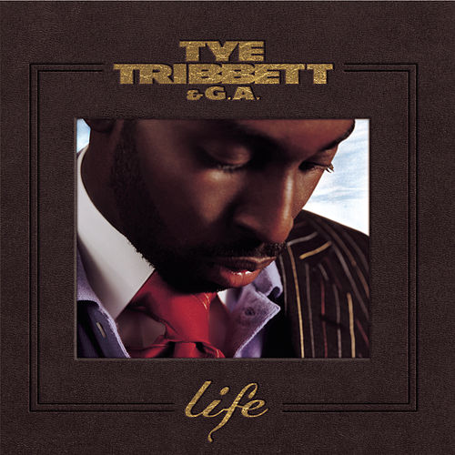 Play & Download Life by Tye Tribbett & G.A. | Napster