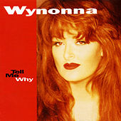 Play & Download Tell Me Why by Wynonna Judd | Napster
