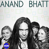 Play & Download Anand Bhatt by Anand Bhatt | Napster