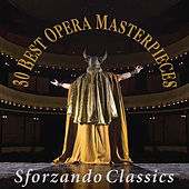 Play & Download 30 Best Opera Masterpieces by Various Artists | Napster