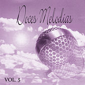 Play & Download Doces Melodias Vol. 5 by Various Artists | Napster