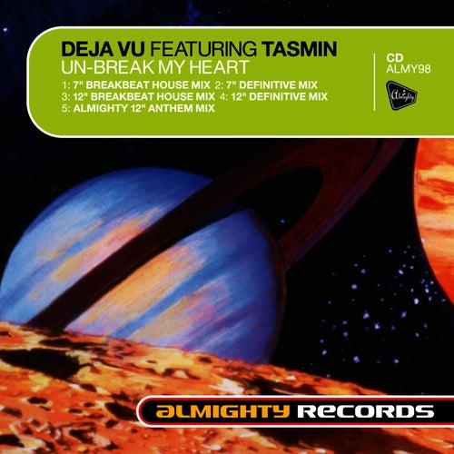 Almighty Presents: Un-Break My Heart (feat. Tasmin) - Single by Déjà Vu