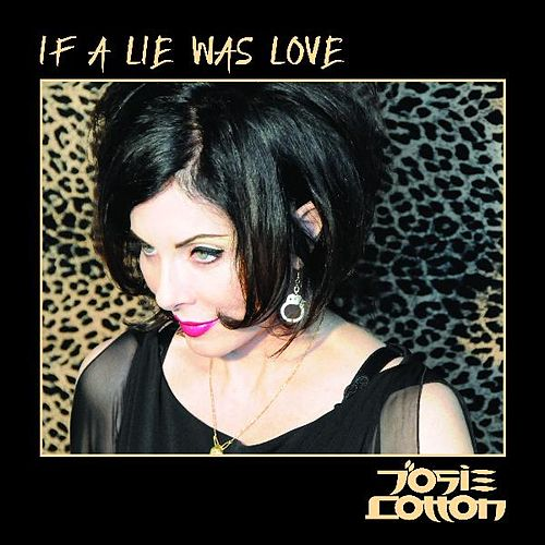 If A Lie Was Love (Remix EP) by Josie Cotton