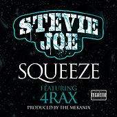 Squeeze (feat. 4rAx) by Stevie Joe
