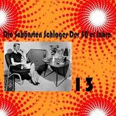 Die Schönsten Schlager Der 50'er Jahre, Volume 13 by Various Artists