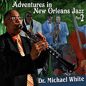 Adventures in New Orleans Jazz Part 2 by Dr. Michael White