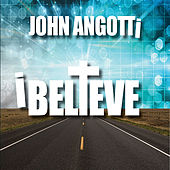 Play & Download I Believe by John Angotti | Napster