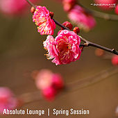 Play & Download Absolute Lounge | Spring Session by Various Artists | Napster