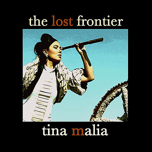 The Lost Frontier by Tina Malia