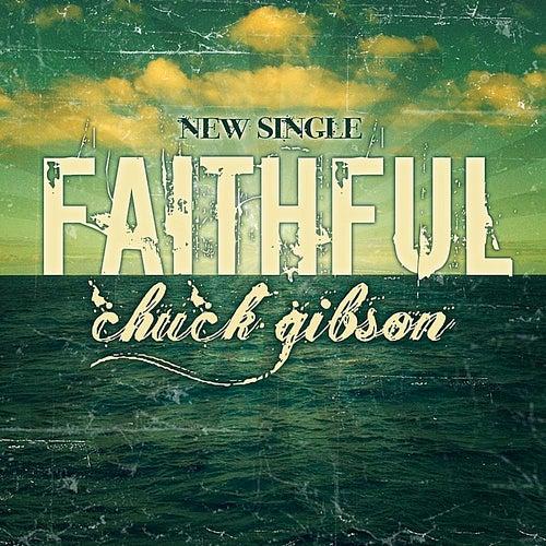 Faithful by Chuck Gibson