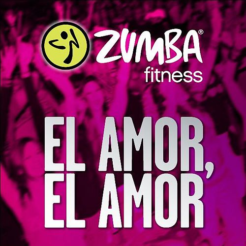 Play & Download El Amor, El Amor - Single by Zumba Fitness | Napster