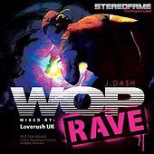 Wop (Rave Mix) By Loverush Uk - Single by J. Dash