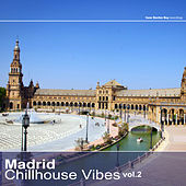 Play & Download Madrid Chillhouse Vibes, Vol. 2 by Various Artists | Napster