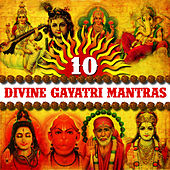 Play & Download 10 Divine Gayatri Mantras by Various Artists | Napster