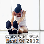 Work Out Music Best of 2012 by Various Artists