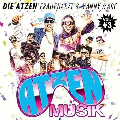 Play & Download Die Atzen, Frauenarzt & Manny Marc Präsentieren Atzen Musik Vol. 3 by Die Atzen | Napster