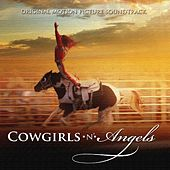 Play & Download Cowgirls n Angels (Original Motion Picture Soundtrack) by Various Artists | Napster