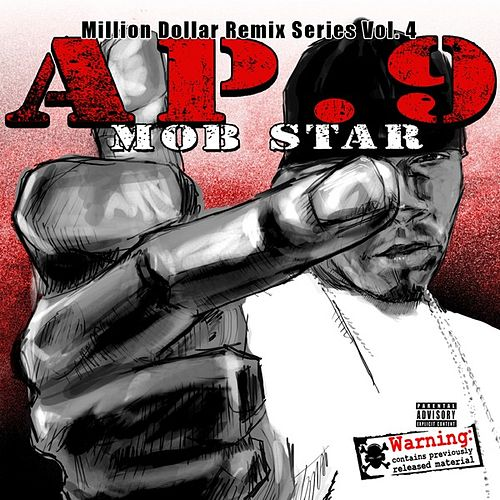 Play & Download Mob Star - Million Dollar Remix Series, Vol. 4 by AP. 9 | Napster