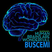 Human Brains Are Wonderfull (Buscemi Remix) by Buscemi