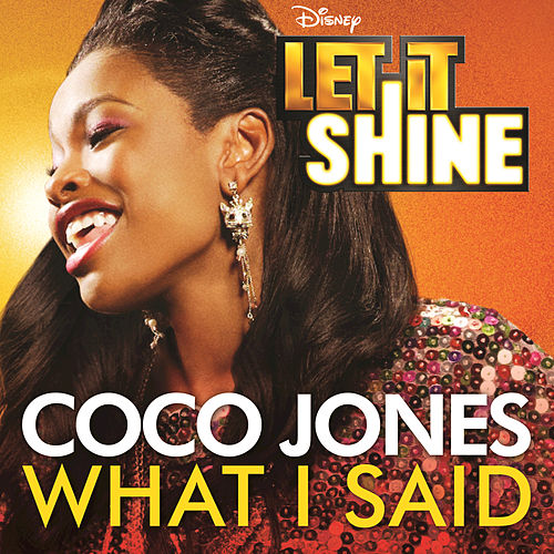 Play & Download What I Said (From 'Let It Shine') by Coco Jones | Napster