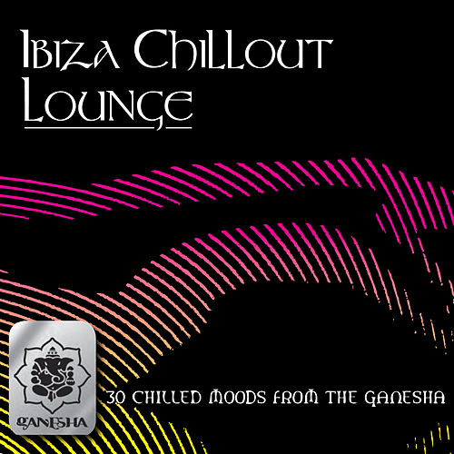 Play & Download Ibiza Chillout Lounge by Various Artists | Napster
