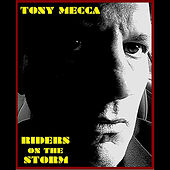 Riders On the Storm by Tony Mecca