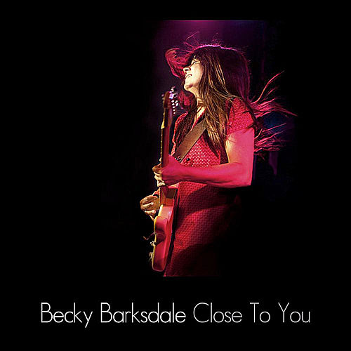 Play & Download Close to You by Becky Barksdale | Napster
