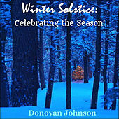 Winter Solstice:  Celebrating the Season! by Donovan Johnson