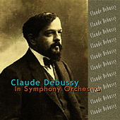 Debussy: In Symphony Orchestra by Various Artists