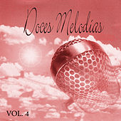 Play & Download Doces Melodias Vol. 4 by Various Artists | Napster