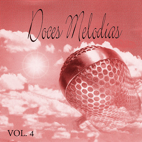 Doces Melodias Vol. 4 by Various Artists