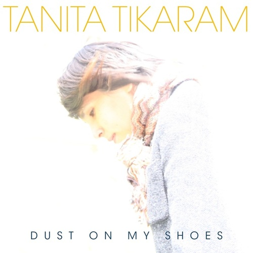 Play & Download Dust On My Shoes by Tanita Tikaram | Napster