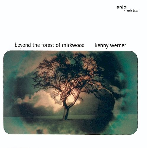 Beyond the Forest of Mirkwood by Kenny Werner