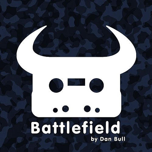 Play & Download Battlefield by Dan Bull | Napster
