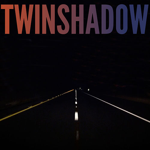 Five Seconds by Twin Shadow