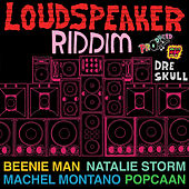 Play & Download Loudspeaker Riddim by Various Artists | Napster