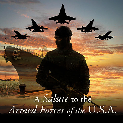 Play & Download A Salute to the Armed Forces of the U.S.A. by Various Artists | Napster