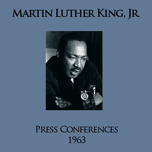 Press Conferences 1963 by Martin Luther King, Jr.