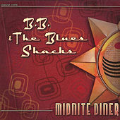 Midnite Diner by B.B. & The Blues Shacks