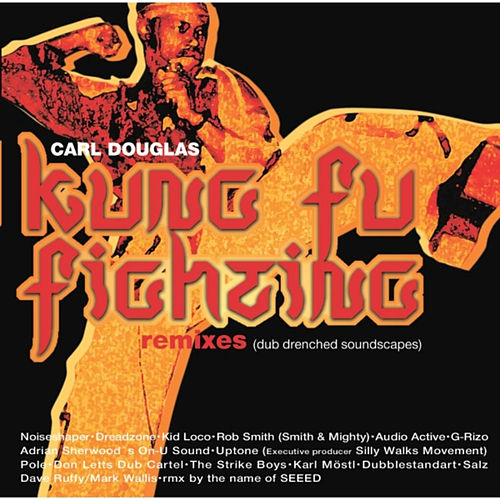 Kung Fu Fighting by Carl Douglas