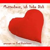 Play & Download Mutterherz, ich liebe Dich! by Fred Bertelmann | Napster