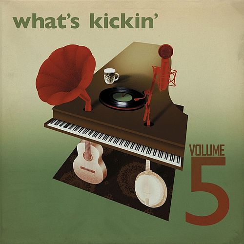 Play & Download What's Kickin' - Volume 5 by Various Artists | Napster