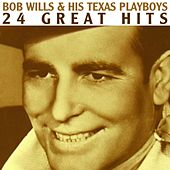 Play & Download 24 Great Hits by Bob Wills & His Texas Playboys | Napster