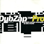 DubZap Pro: Artists Set an Example to the World by Various Artists