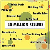 Play & Download 40 Million Sellers by Various Artists | Napster
