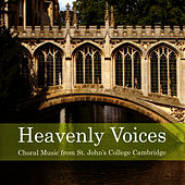 Play & Download Heavenly Voices by The Choir of St. Johns College, Cambridge | Napster