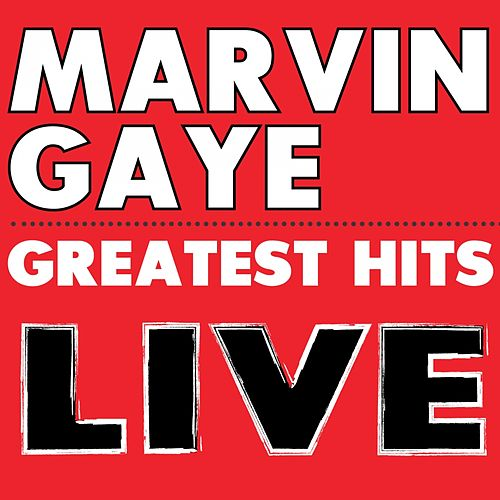 Play & Download Marvin Gaye's Greatest Hits Live by Marvin Gaye | Napster